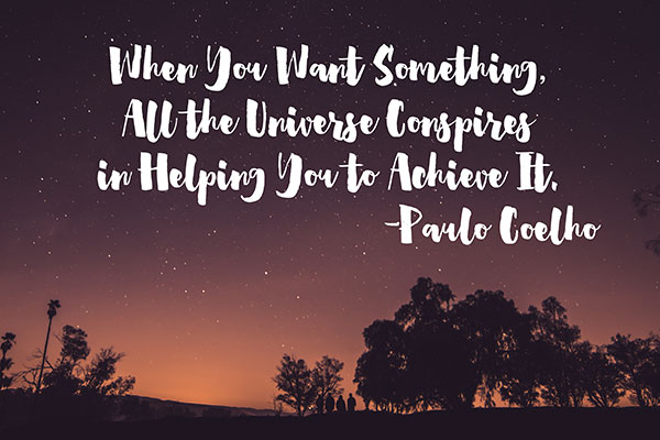 When You Want Something, All the Universe Conspires to Helping You Achieve It | Mindful Memory Keeping