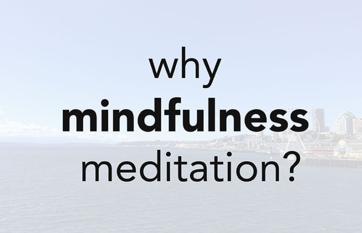 Why I Started Mindfulness Meditation and How It's Working for Me