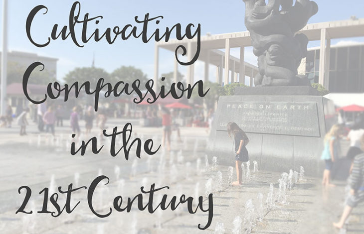 Cultivating Compassion in the 21st Century