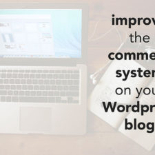 One Simple Way to Improve the Comment System on your WordPress Blog