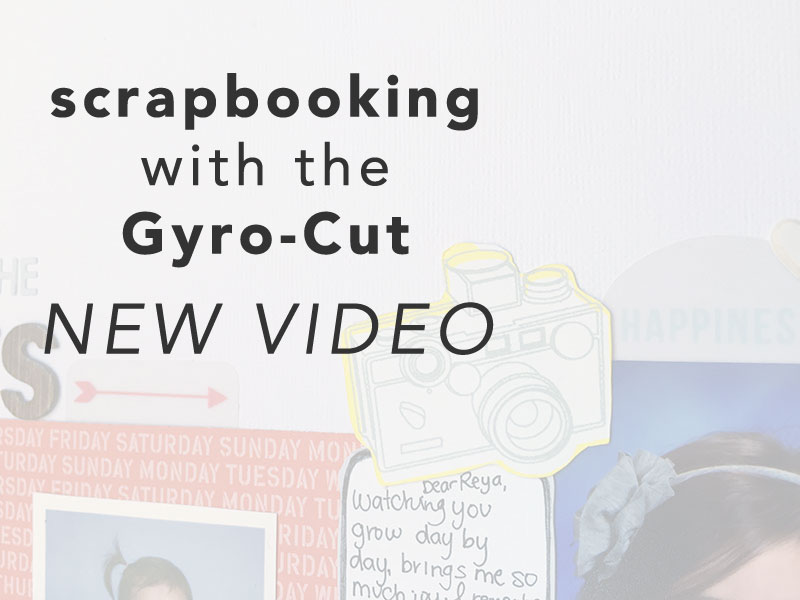 Scrapbooking with the Gyro-Cut | a new cutting tool for all your papercrafting projects