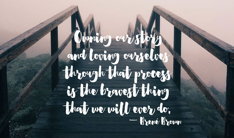 Owning our story and loving ourselves through that process is the bravest thing that we will ever do. -Brene Brown | Click thru to see this week's inspiring links
